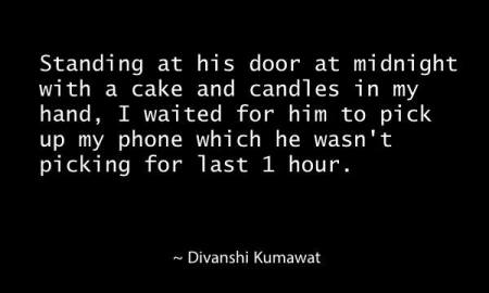 standing-at-his-door-at-midnight-with-a-cake-and-candles-in-my-hand-i-waited-for-him-to-pick-up-my-phone-which-he-wasnt-picking-for-last-one-hour
