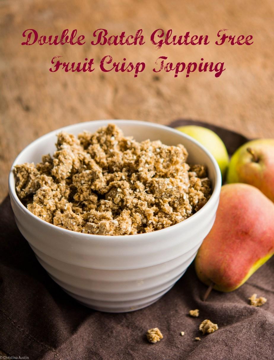 Double Batch Gluten Free Fruit Crisp Topping