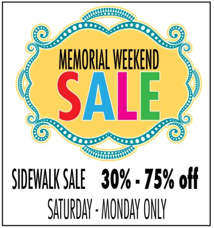 Memorial Day Sidewalk Sale this weekend only!