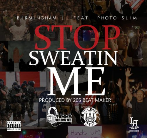 [Single] Birmingham J - Stop Sweatin Me (feat. Photo Slim)