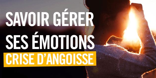 comment-mieux-gerer-ces-emotions-les-13-methodes-essentielles
