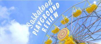 Saskatoon Playground Review