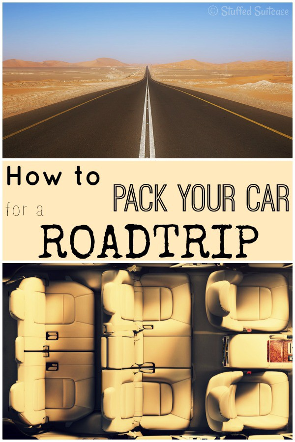 How to Pack your Car for a Road Trip - tips and ideas for what to bring and how to organize StuffedSuitcase.com roadtrip