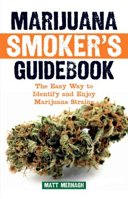 Marijuana Smokers Guidebook by Matt Mernagh