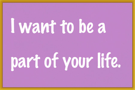 i_want_be_a_part_of_your_life