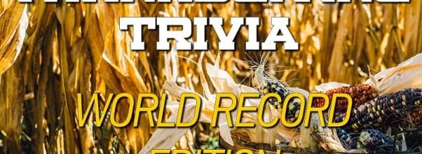 Thanksgiving Trivia World Record Edition