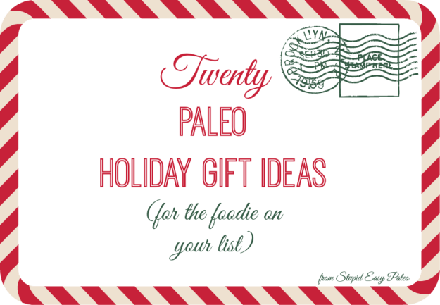 Paleo Holiday Gift Ideas | StupidEasyPaleo.com