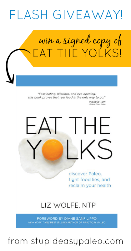 Flash Giveaway: Win a Signed Copy of Eat the Yolks | stupideasypaleo.com