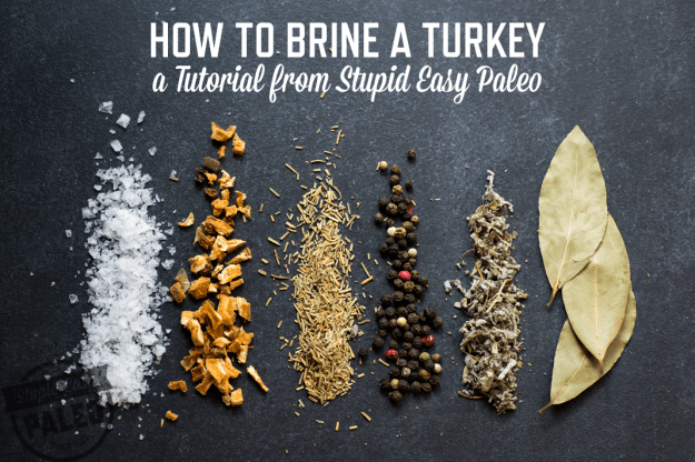 How To Brine a Turkey or Chicken | stupideasypaleo.com