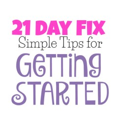 21 Day Fix – Tips for Getting Started