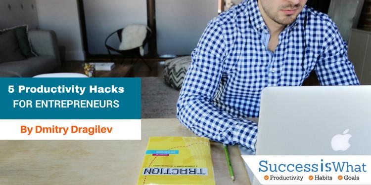 5 Powerful Productivity Hacks for Entrepreneurs