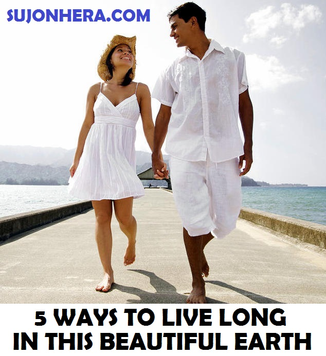 5 Easy Ways To Live Long In This Beautiful Earth