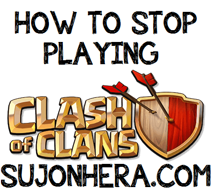 5 Ways To Stop Playing Addictive Game Clash Of Clans