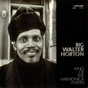 Big Walter Horton: King of the Harmonica Players