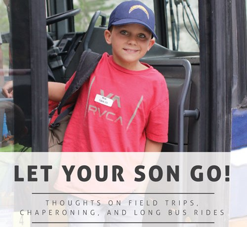 Let Your Son Go: Thoughts on Field Trips, Chaperoning, and Long Bus Rides