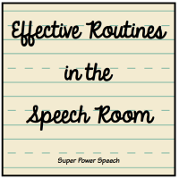 Effective Routines in the Speech Room