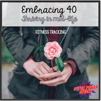 Embracing 40 - Why I'm a Fitness Tracker Junkie