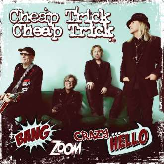 cheap-trick-bang-zoom-crazy-hello
