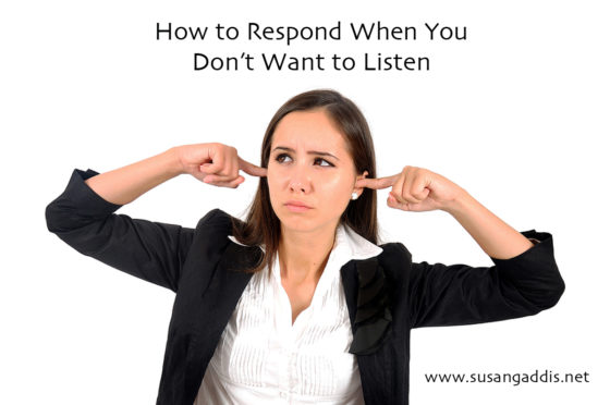 How to Respond When You Don't Want to Listen {Thursday Therapy}