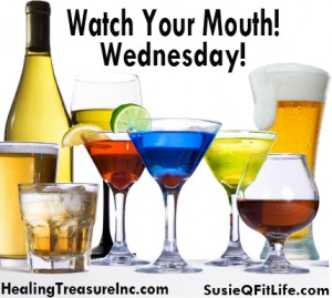 Alcohol a good choice for beverages; find out on SusieQ FitLife with Healing Treasure Inc