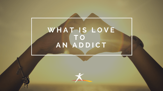 What is Love to an addict