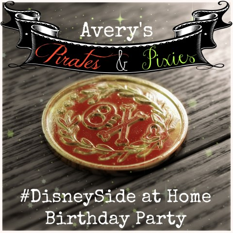 Avery's Pirates & Pixies #DisneySide at home Birthday party! #sponsored