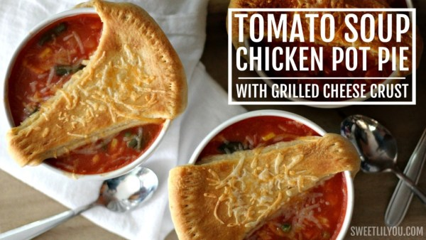 Easy Tomato Soup Chicken Pot Pie with Grilled Cheese Crust FB