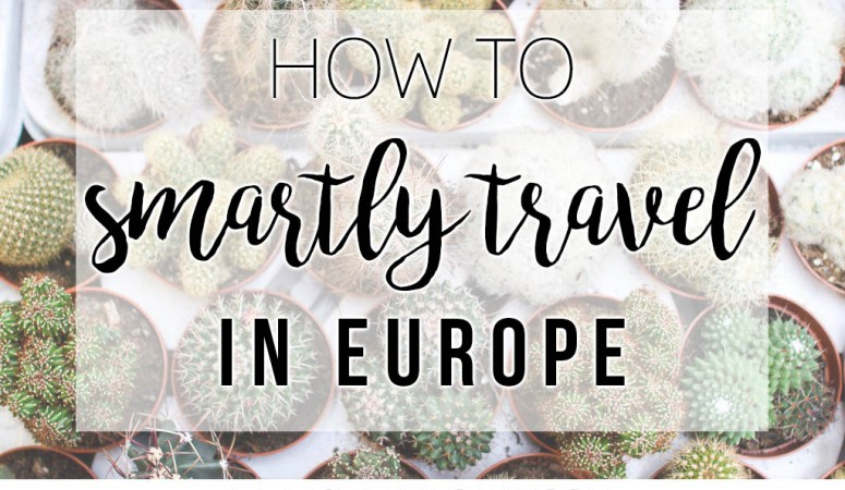 Traveling in Europe: 30 things to Know