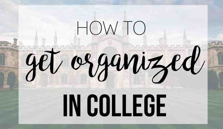 College: How to Get Organized