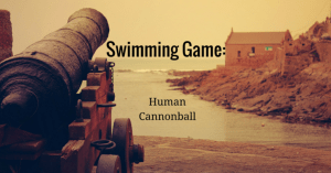 Swimming Game- Human Cannonball