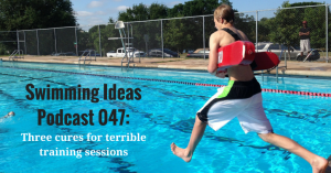 Swimming Ideas Podcast 047-