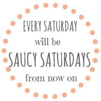 Saucy Saturdays [#14] Link Party #SaucySaturdays