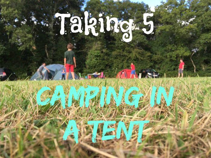 Taking 5 tent camping