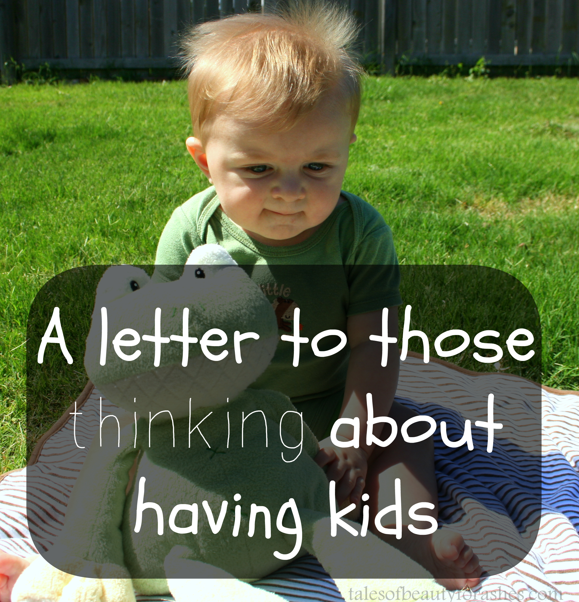 a letter to those thinking about having kids