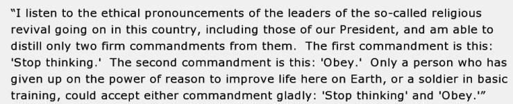 from Vonnegut's speech before the Unitarian Universalist Church in Rochester, NY (1986) (http://www2.ivcc.edu/jbeyer/WebPages/Vonnegut.htm)
