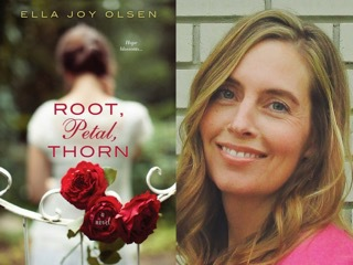 Celebrate author Ella Joy Olsen's debut: ROOT, PETAL, THORN