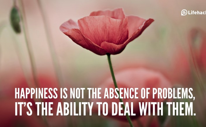 Happiness-is-not-the-absence-of-problems-it-is-the-ability-to-deal-with-them