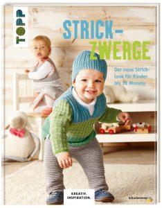 Strickzwerge Der neue Stricklook für Kinder bis 18 Monate TOPP 6405 | ISBN 9783772464058 KREATIV.INSPIRATION., Hardcover, 128 Seiten, 19,7 x 25,2 cm