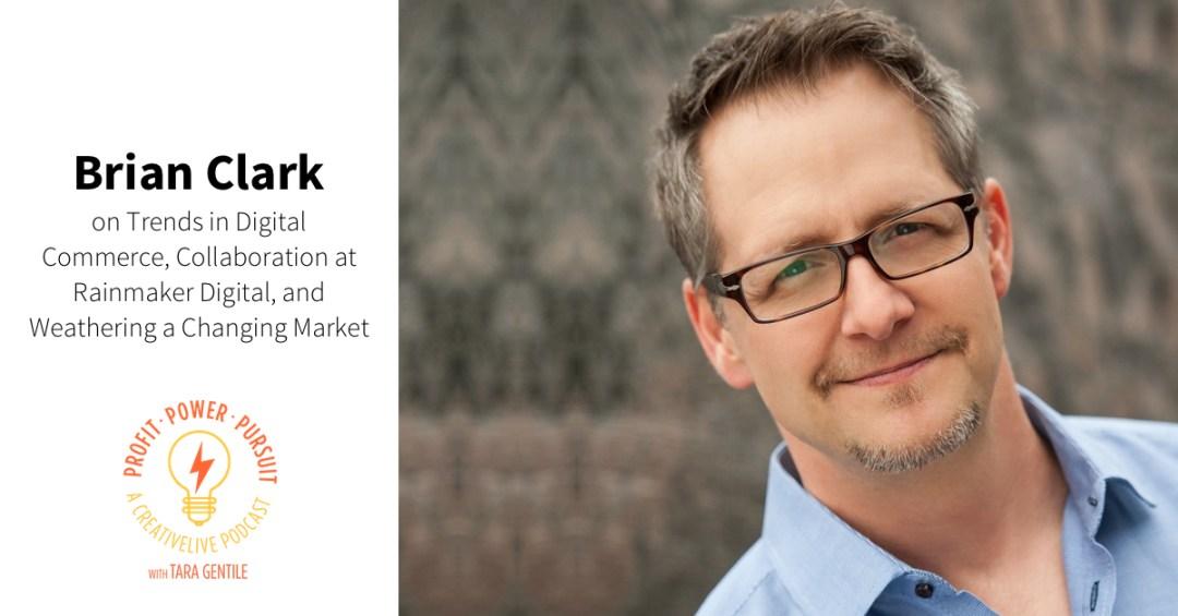 Digital Commerce Trends: Brian Clark on the Profit. Power. Pursuit Podcast