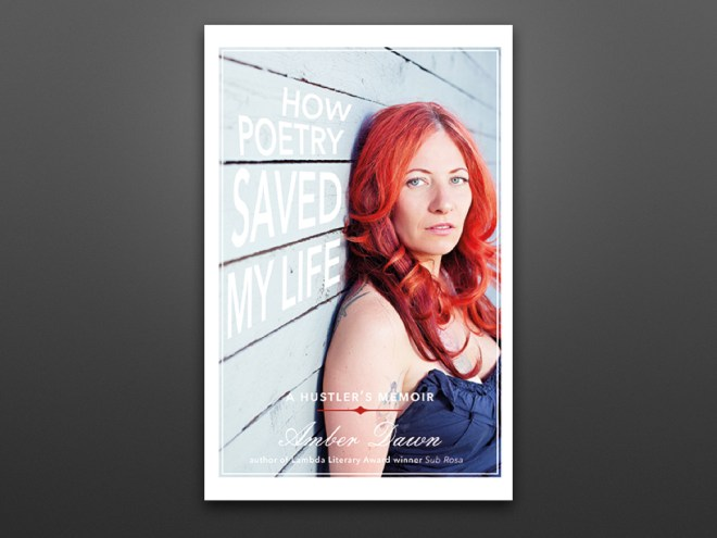 cover of Amber Dawn's book How Poetry Saved My Life: A Hustler's Memoir