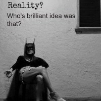 Reality - but it's okay because it's Friday.