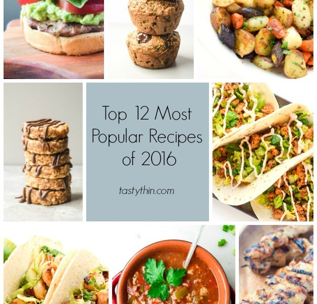 Top 12 Most Popular Recipes of 2016 - a look back at the most visited and popular recipes of 2016 on Tastythin. | tastythin.com