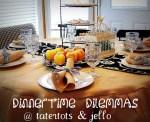 Dinner Dilemmas: Part 3