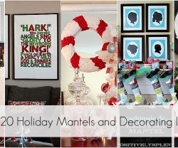 Great Ideas – – 20 AWE Inspiring Mantels & Christmas Decor!!
