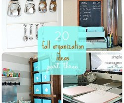 Great Ideas — 20 Fall Organization Ideas (Part Three)!