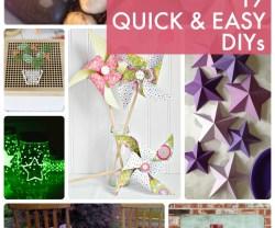 Great Ideas — 17 Quick & Easy DIYs!
