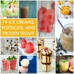 Great Ideas — 19 Ice Creams, Popsicles, and Frozen Treats!