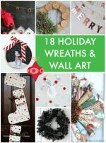 Great Ideas — 18 Holiday Wreaths & Wall Art!