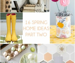 Great Ideas — 16 Spring Home Ideas Part Two!