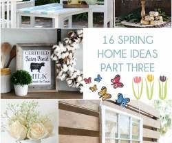 Great Ideas — 16 Spring Home Ideas Part Three!